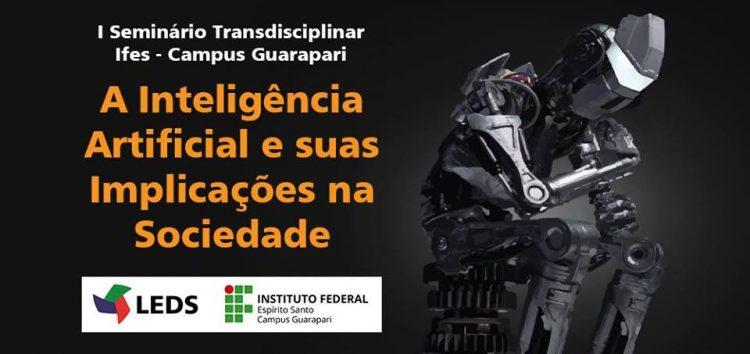 Ifes de Guarapari organiza seminário sobre inteligência artificial para tirar dúvidas