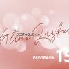 Em Destaque com Aline Layber - Programa 15
