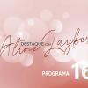 Em Destaque com Aline Layber - Programa 16