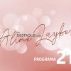 Em Destaque com Aline Layber - Programa 21