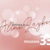Em Destaque com Aline Layber - Programa 33
