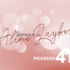 Em Destaque com Aline Layber - Programa 41