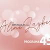 Em Destaque com Aline Layber - programa 45