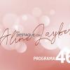 Em Destaque com Aline Layber - Programa 46