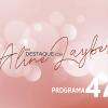Em Destaque com Aline Layber - Programa 47