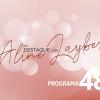Em Destaque com Aline Layber - Programa 48