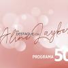 Em Destaque com Aline Layber - Programa 50