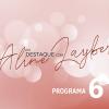 Em Destaque com Aline Layber - Programa 61