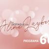 Em Destaque com Aline Layber - Programa 66